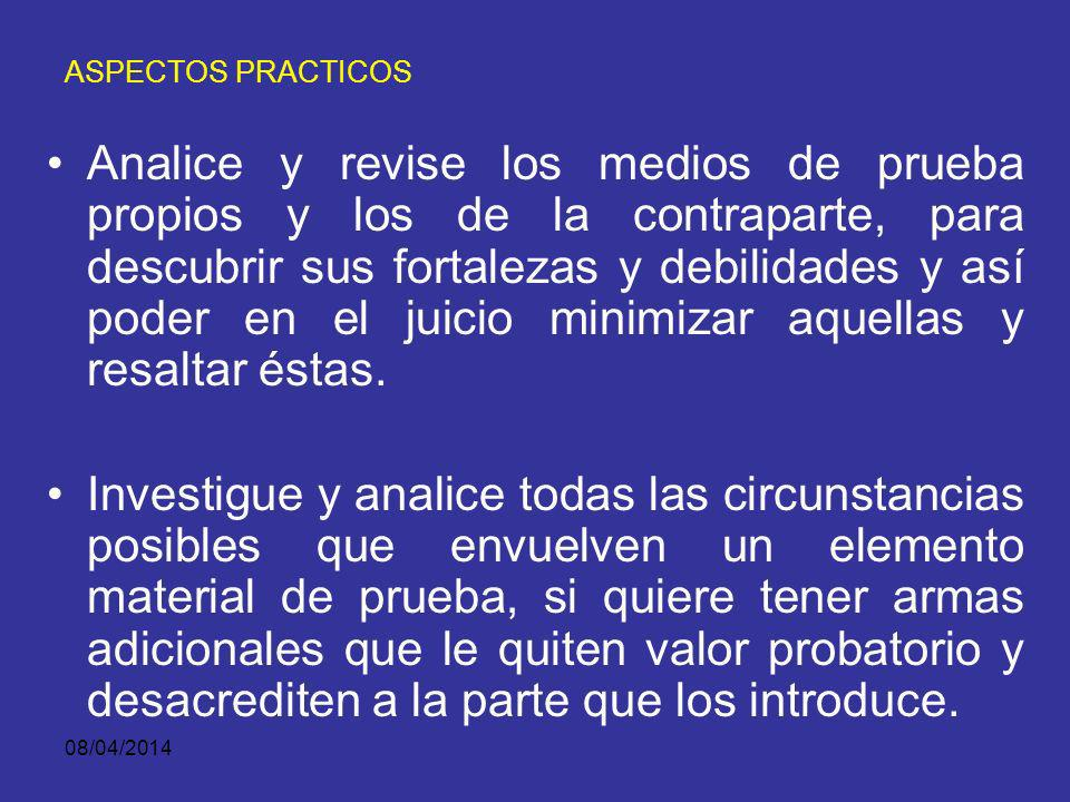 08/04/2014 ASPECTOS PPRACTICOS Construya tantas proposiciones fácticas como hechos pretenda probar, o varias por cada hecho.
