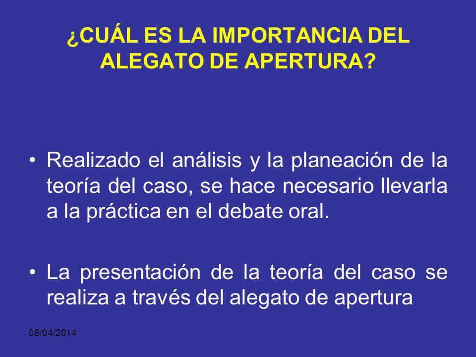 08/04/2014 ¿CUÁL ES LA IMPORTANCIA DEL ALEGATO DE APERTURA?
