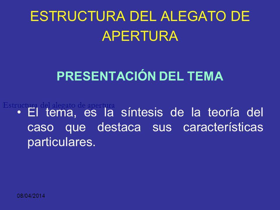 08/04/2014 ¿CUÁNDO Y CÓMO SE PRESENTA.El alegato de apertura abre la audiencia de juzgamiento.