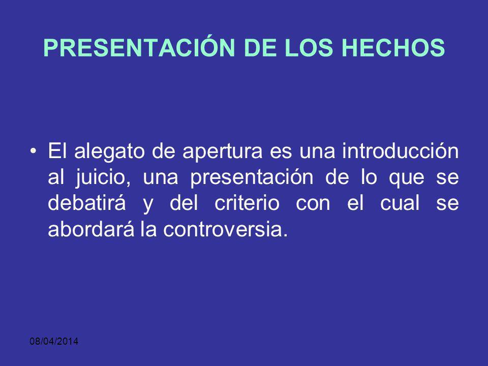 08/04/2014 ESTRUCTURA DEL ALEGATO DE APERTURA PRESENTACIÓN DEL TEMA El tema, es la síntesis de la teoría del caso que destaca sus características part