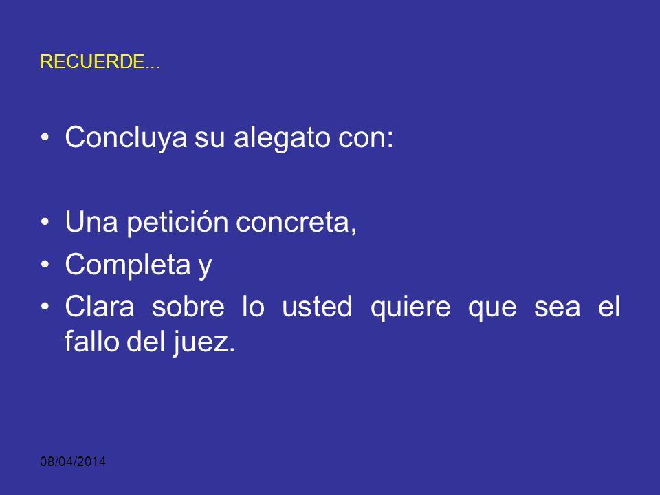 08/04/2014 ESCUCHE ATENTAMENTE EL ALEGATO DE APERTURA DE LA CONTRAPARTE, PARA DESCUBRIR PROMESAS NO CUMPLIDAS Y DEBILIDADES PROBATORIAS. UTILICE AYUDA