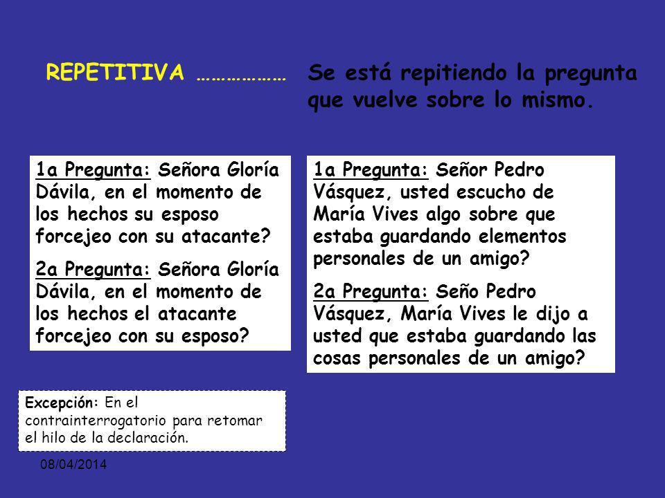 08/04/2014 PLANEACION DEL INTERROGATORIO TIPO DE PREGUNTAS PREGUNTAS REPETITIVAS PREGUNTAS CAPCIOSAS PREGUNTAS SUGESTIVAS