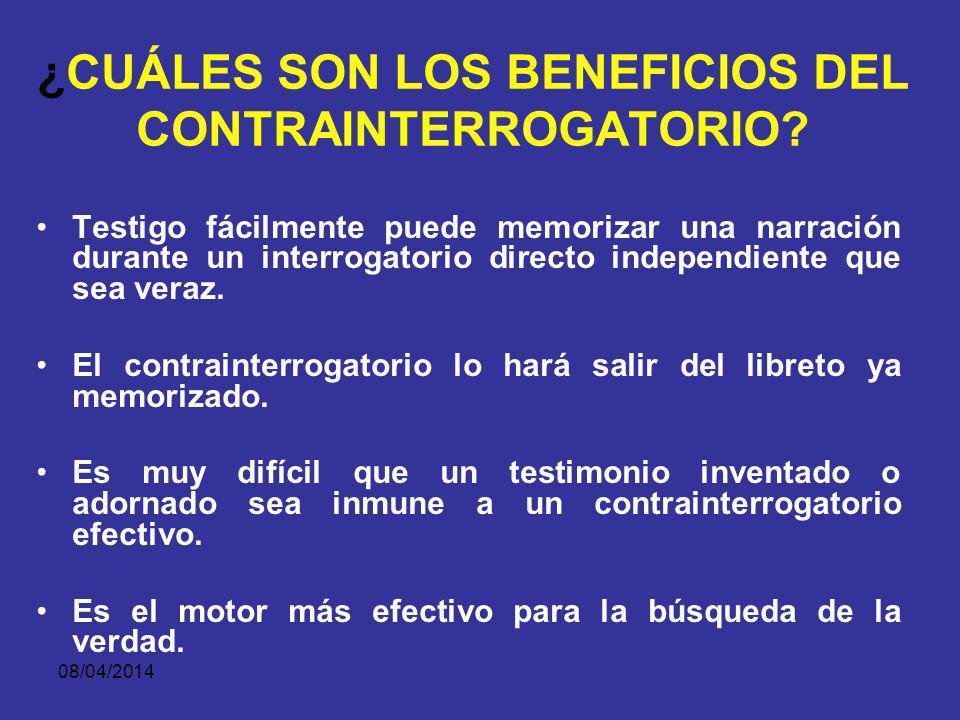 08/04/2014 OBJETIVOS DEL CONTRAINTERROGATORIO OBJETIVOS Tachar la credibilidad del testigo. Procurar que el testigo reconozca aspectos positivos para