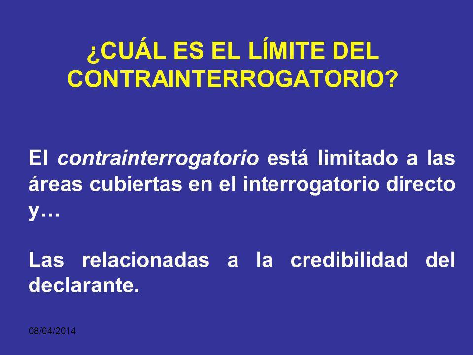 08/04/2014 ¿CUÁLES SON LOS BENEFICIOS DEL CONTRAINTERROGATORIO.