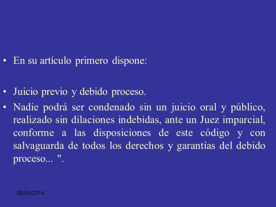 08/04/2014 En varias disposiciones menciona la Oralidad como integrante del principio del debido proceso: