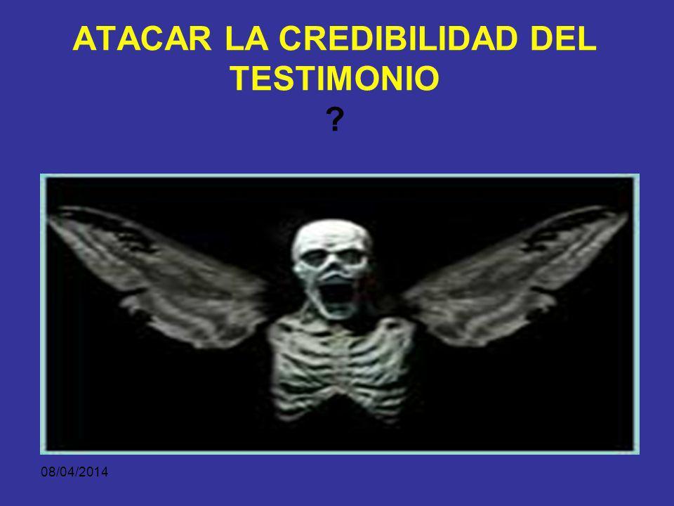 08/04/2014 ATACAR LA CREDIBILIDAD PERSONAL DEL TESTIGO Influencias y prejuicios. Intereses del testigo Motivos Convicciones Antecedentes personales CO