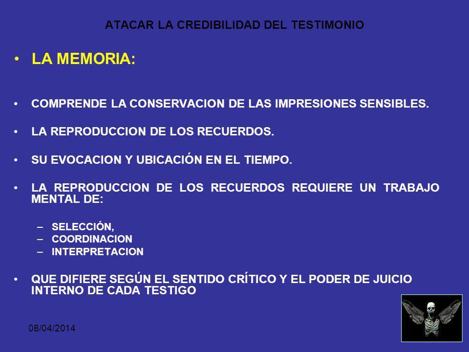 08/04/2014 ATACAR LA CREDIBILIDAD DEL TESTIMONIO LA PERCEPCION: DETERMINADA POR CONDICIONES OBJETIVAS COMO SE PRESENTA EL HECHO… LUZ DISTANCIA TIEMPO SORPRESA