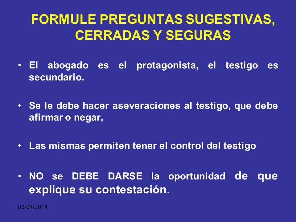 08/04/2014 COMIENCE Y TERMINE FUERTE Iniciar y terminar contrainterrogatorio con los puntos mas favorables a nuestro caso.