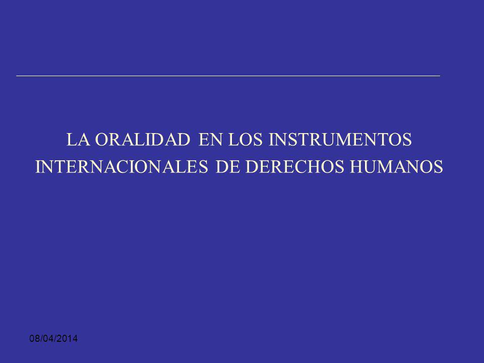 08/04/2014 El artículo 14 consagra el principio de oralidad al señalar: