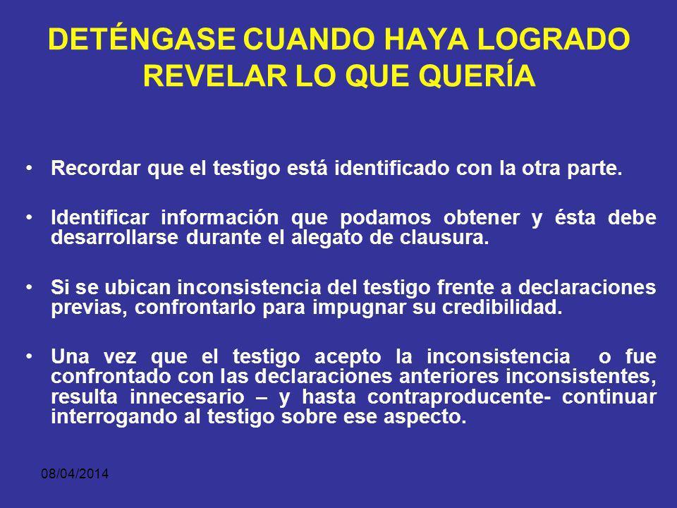 08/04/2014 NO PIDA AL TESTIGO QUE EXPLIQUE Recuerde que el abogado es el protagonista.