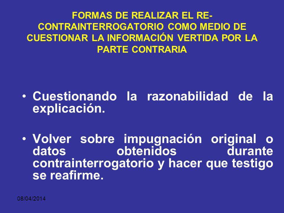 08/04/2014 RE- CONTRA INTERROGATORIO Interrogatorio a testigo posterior al re -directo limitado a áreas cubiertas en el re- directo.