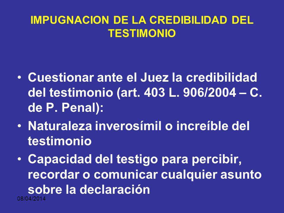 08/04/2014 ¿CÓMO SE IMPUGNA LA CREDIBILIDAD DE UN TESTIGO.