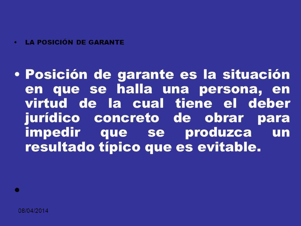 08/04/2014 LA POSICIÓN DE GARANTE Es el concepto que vincula el fenómeno con los denominados delitos de comisión por omisión, impropios de omisión o impuros de omisión.