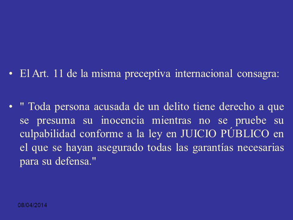 08/04/2014 El art. 10 de la Declaración Universal de Derechos Humanos proclama :