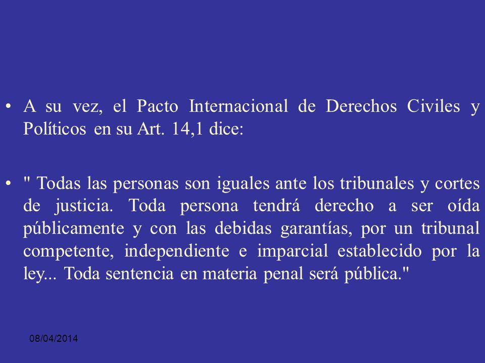08/04/2014 El Art. 11 de la misma preceptiva internacional consagra: