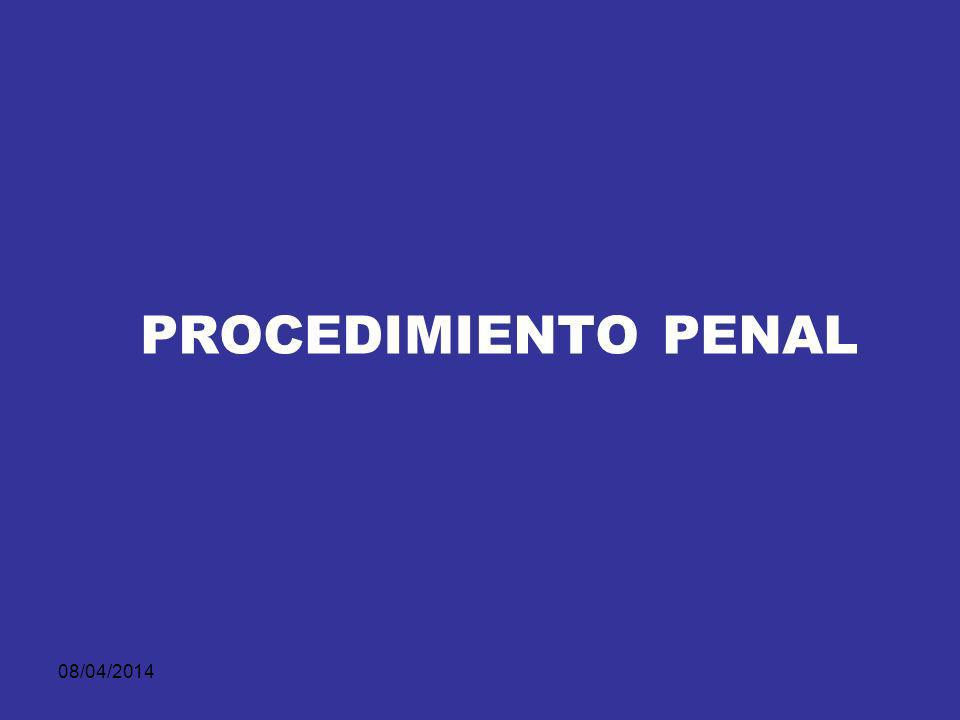 08/04/2014 PROCEDIMIENTO PENAL