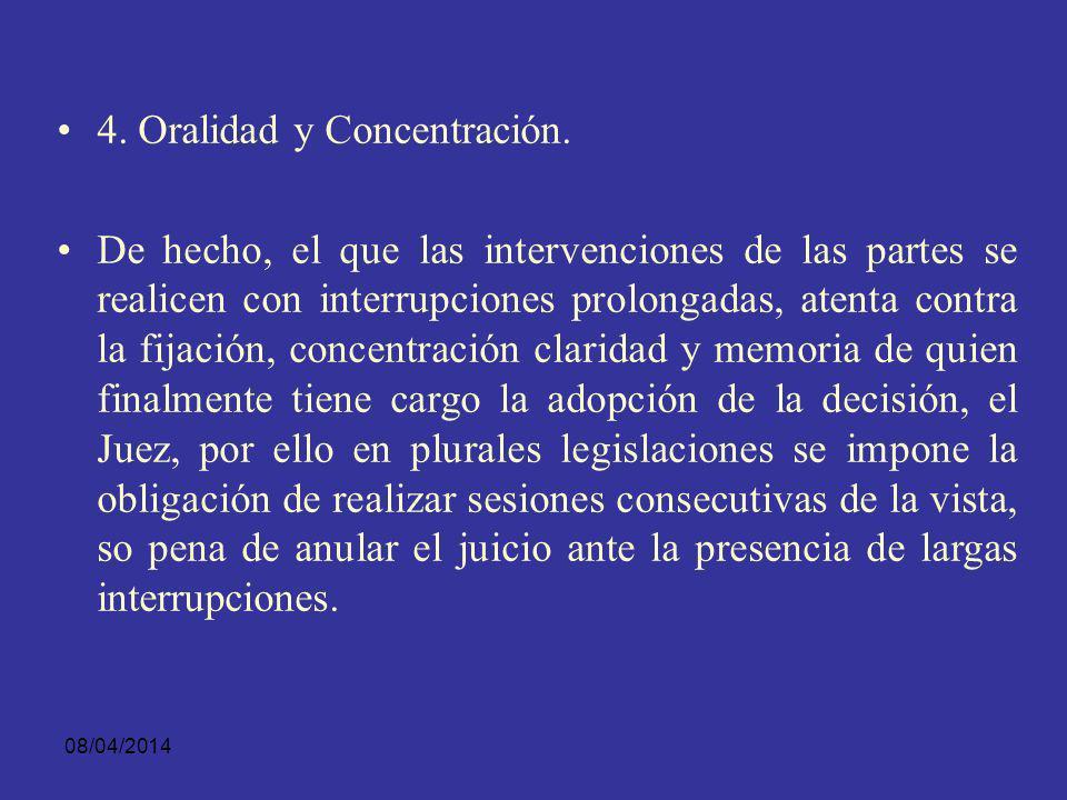 08/04/2014 3. Oralidad e Inmediación El juicio, según el art. 29 de la Carta y las disposiciones internacionales que consagran los derechos fundamenta
