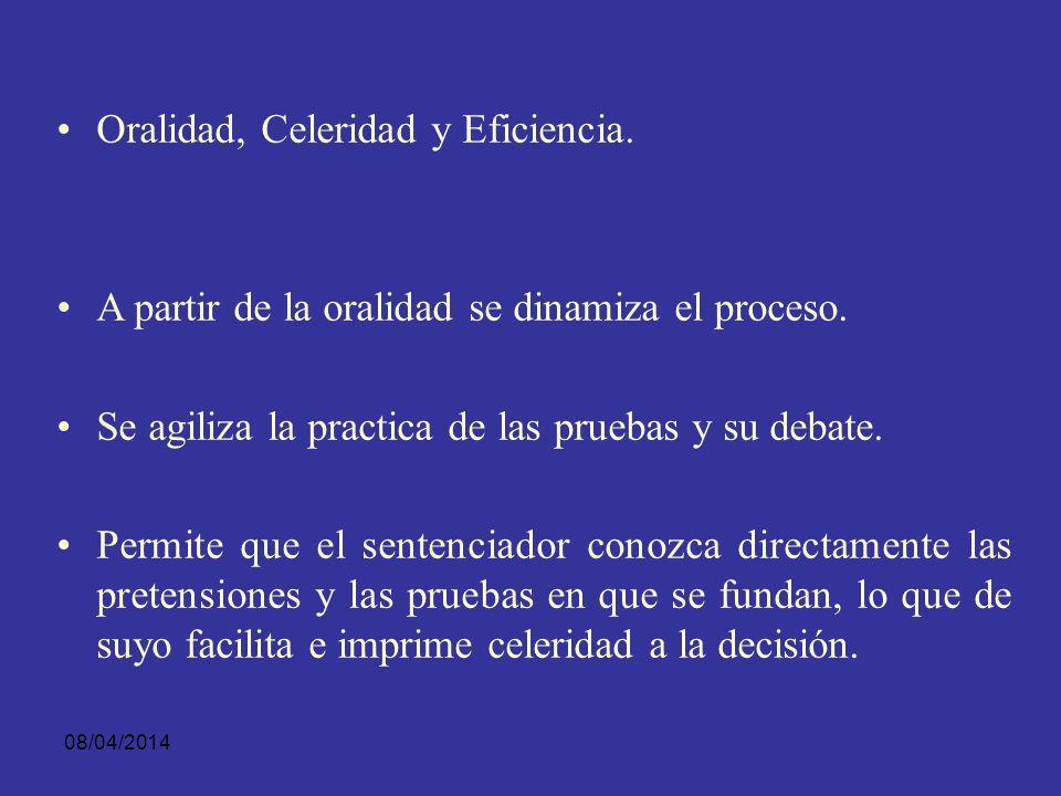 08/04/2014 4. Oralidad y Concentración. De hecho, el que las intervenciones de las partes se realicen con interrupciones prolongadas, atenta contra la