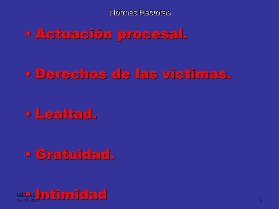 08/04/2014 71 Normas Rectoras Imparcialidad.Imparcialidad. Legalidad.Legalidad. Presunción de inocencia e in dubio pro reo.Presunción de inocencia e i