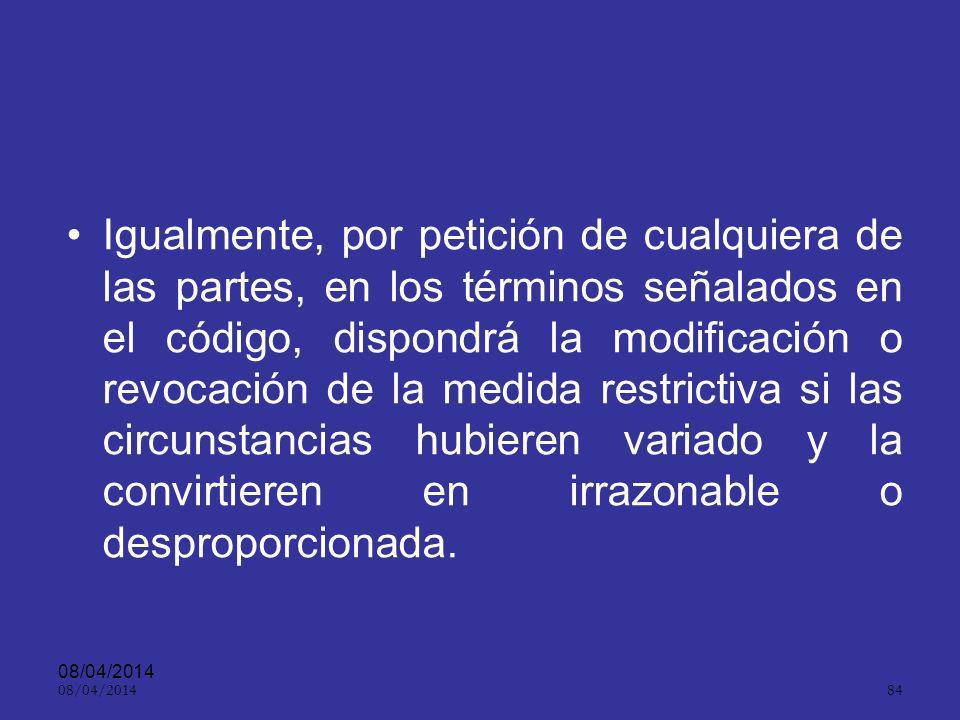 08/04/2014 83 El juez de control de garantías, previa solicitud de la FGN, ordenará la restricción de la libertad del imputado cuando resulte necesari
