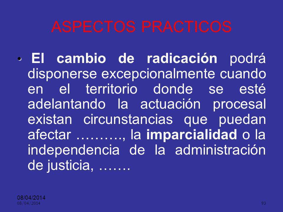 08/04/2014 92 Imparcialidad ART. 5º. En ejercicio de las funciones de control de garantías, preclusión y juzgamiento, los jueces se orientarán por el