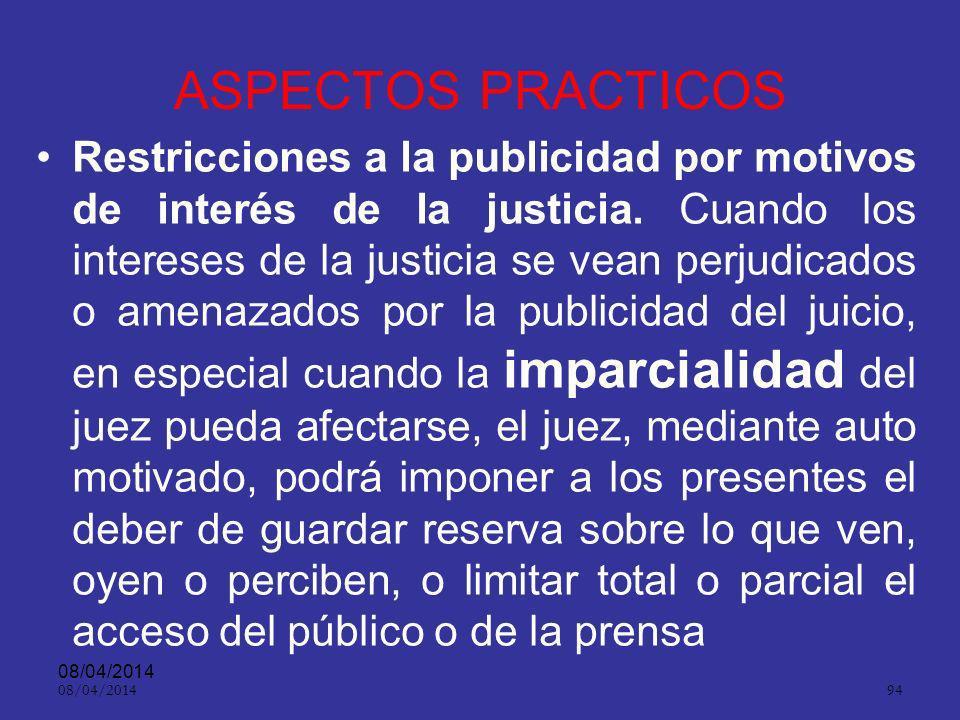 08/04/2014 93 ASPECTOS PRACTICOS El cambio de radicación podrá disponerse excepcionalmente cuando en el territorio donde se esté adelantando la actuac