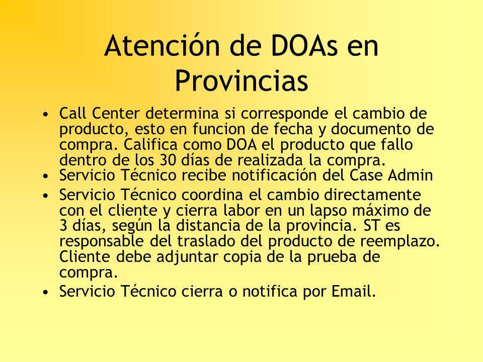 Atención de DOAs en Provincias Call Center determina si corresponde el cambio de producto, esto en funcion de fecha y documento de compra. Califica co