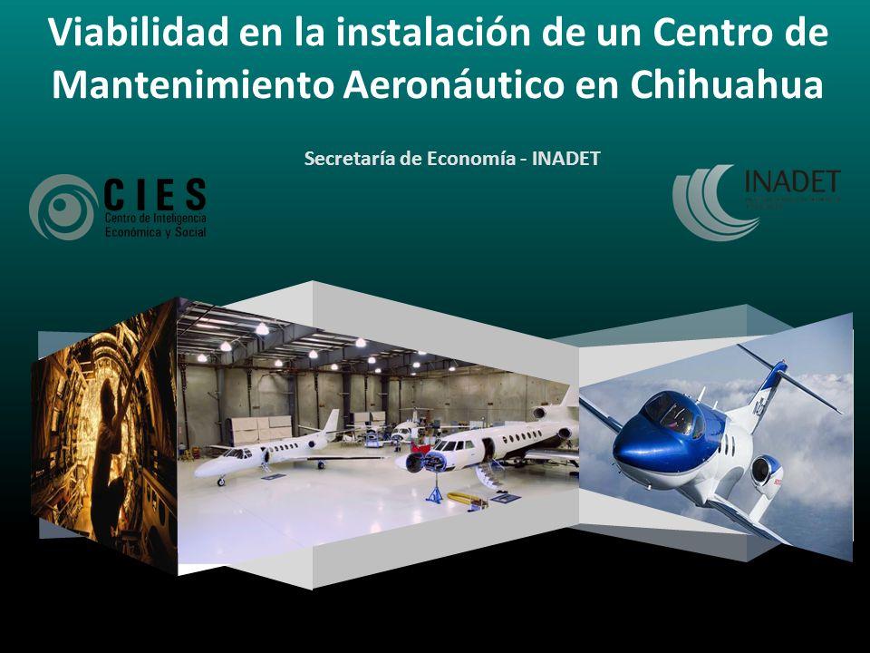 Un paseo por las nuevas funciones Viabilidad en la instalación de un Centro de Mantenimiento Aeronáutico en Chihuahua Secretaría de Economía - INADET
