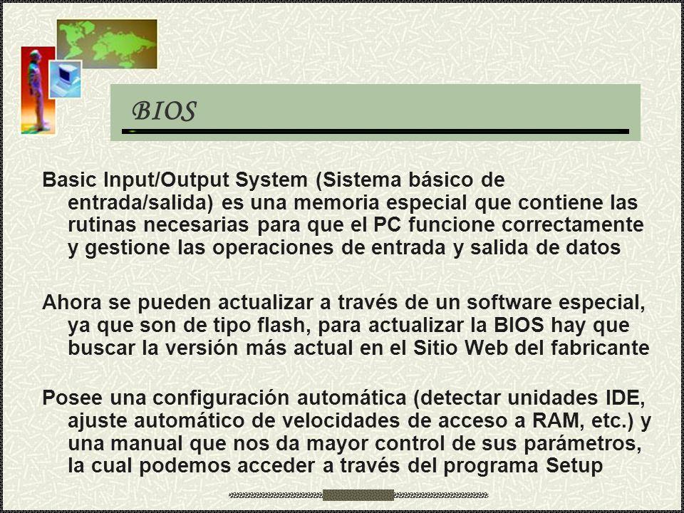 BIOS Basic Input/Output System (Sistema básico de entrada/salida) es una memoria especial que contiene las rutinas necesarias para que el PC funcione