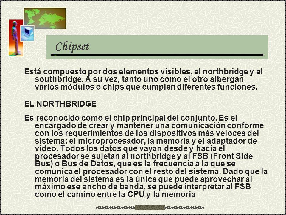 Está compuesto por dos elementos visibles, el northbridge y el southbridge. A su vez, tanto uno como el otro albergan varios módulos o chips que cumpl
