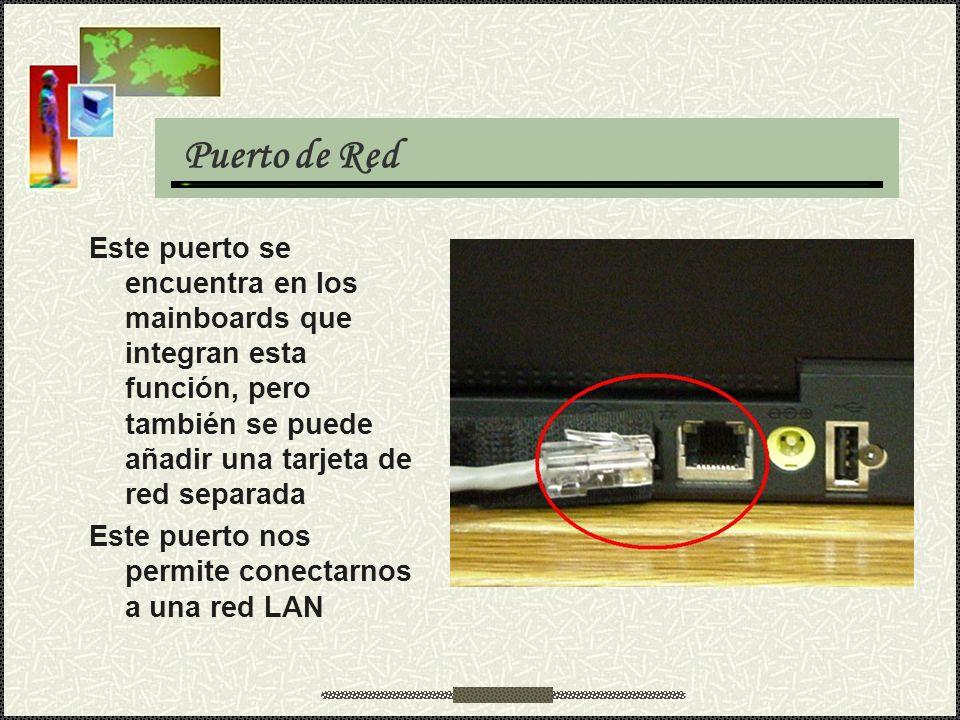 Puerto de Red Este puerto se encuentra en los mainboards que integran esta función, pero también se puede añadir una tarjeta de red separada Este puer
