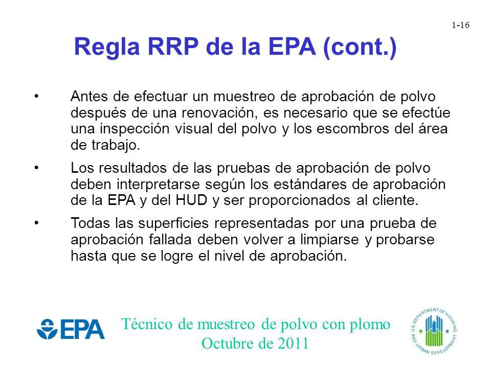 Técnico de muestreo de polvo con plomo Octubre de 2011 1-16 Regla RRP de la EPA (cont.) Antes de efectuar un muestreo de aprobación de polvo después d