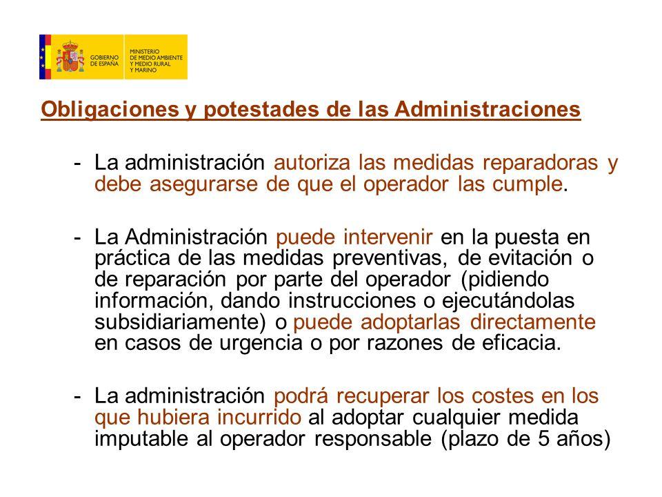Obligaciones y potestades de las Administraciones -La administración autoriza las medidas reparadoras y debe asegurarse de que el operador las cumple.