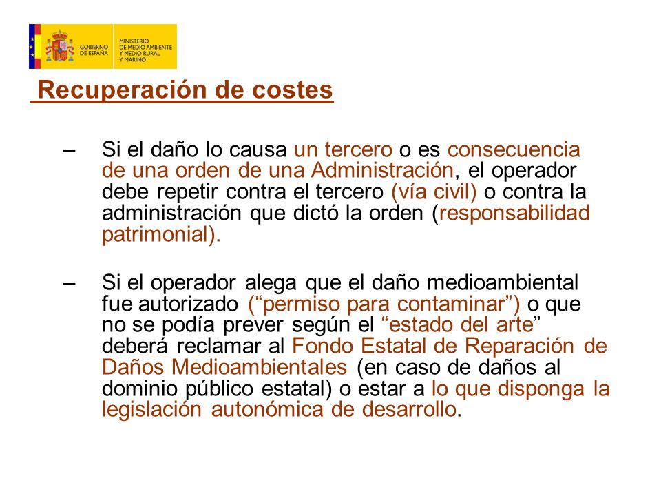 Recuperación de costes –Si el daño lo causa un tercero o es consecuencia de una orden de una Administración, el operador debe repetir contra el tercero (vía civil) o contra la administración que dictó la orden (responsabilidad patrimonial).