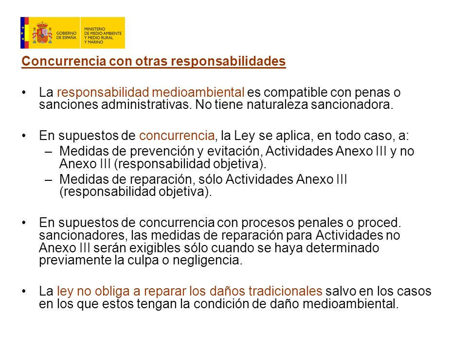 Concurrencia con otras responsabilidades La responsabilidad medioambiental es compatible con penas o sanciones administrativas.