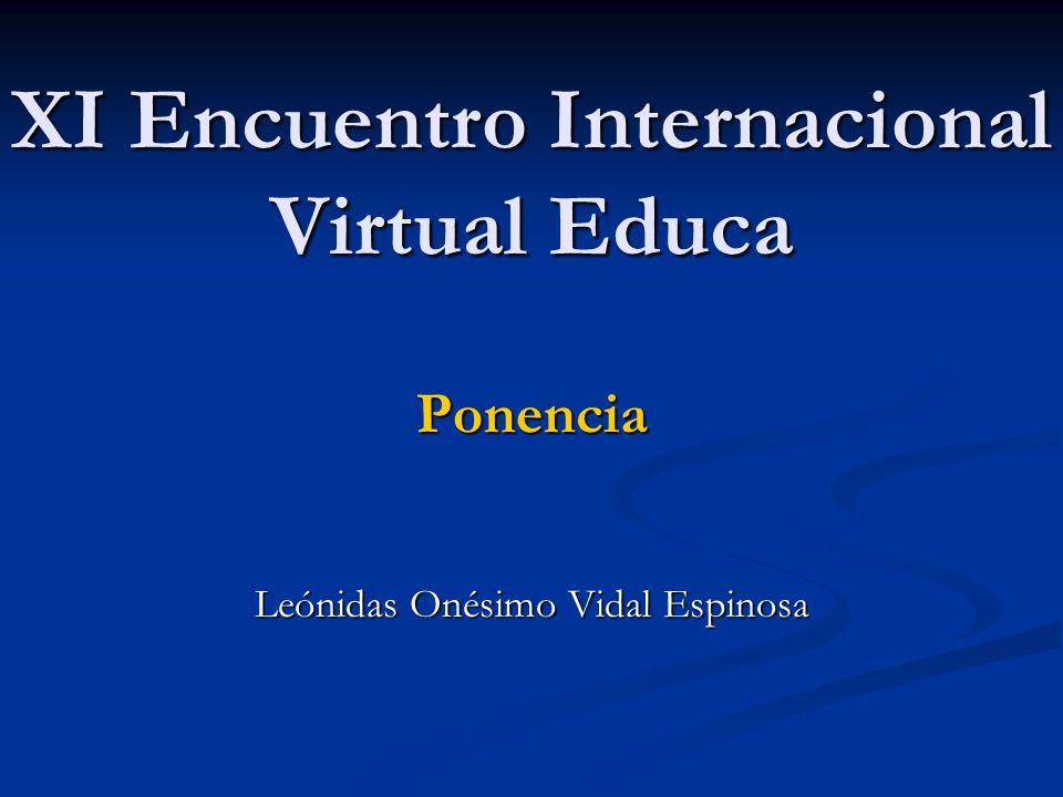 XI Encuentro Internacional Virtual Educa Ponencia Leónidas Onésimo Vidal Espinosa