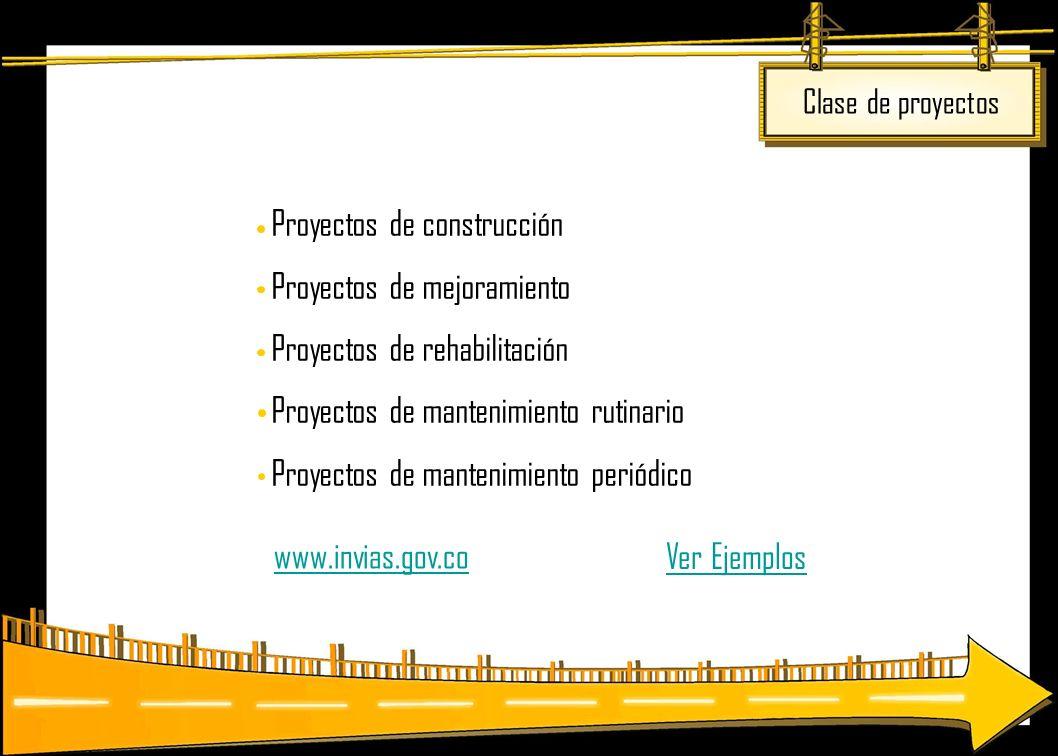 · Proyectos de construcción · Proyectos de mejoramiento · Proyectos de rehabilitación · Proyectos de mantenimiento rutinario · Proyectos de mantenimie