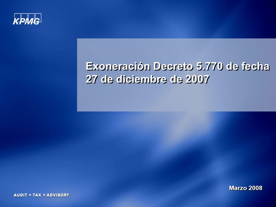 1 Exoneración Decreto 5.770 de fecha 27 de diciembre de 2007 Marzo 2008
