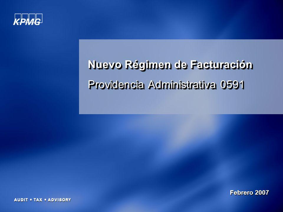 11 Nuevo Régimen de Facturación Providencia Administrativa 0591 Nuevo Régimen de Facturación Providencia Administrativa 0591 Febrero 2007