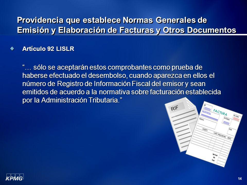 14 Providencia que establece Normas Generales de Emisión y Elaboración de Facturas y Otros Documentos Artículo 92 LISLR … sólo se aceptarán estos comp