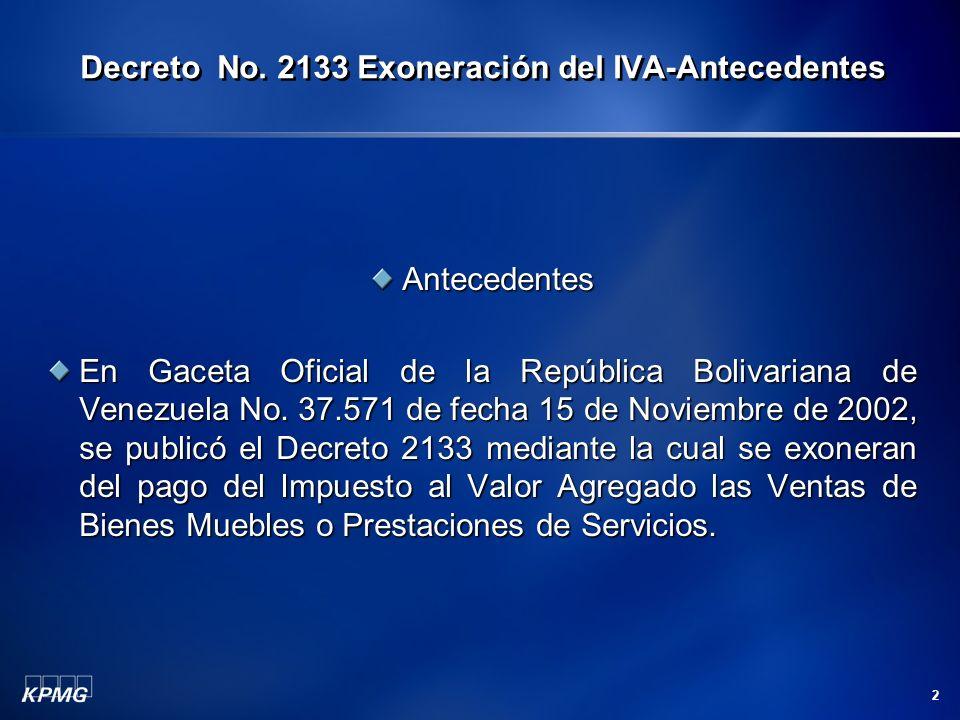 2 Antecedentes En Gaceta Oficial de la República Bolivariana de Venezuela No. 37.571 de fecha 15 de Noviembre de 2002, se publicó el Decreto 2133 medi
