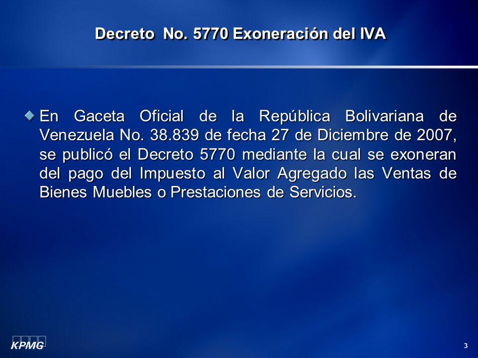 3 En Gaceta Oficial de la República Bolivariana de Venezuela No. 38.839 de fecha 27 de Diciembre de 2007, se publicó el Decreto 5770 mediante la cual
