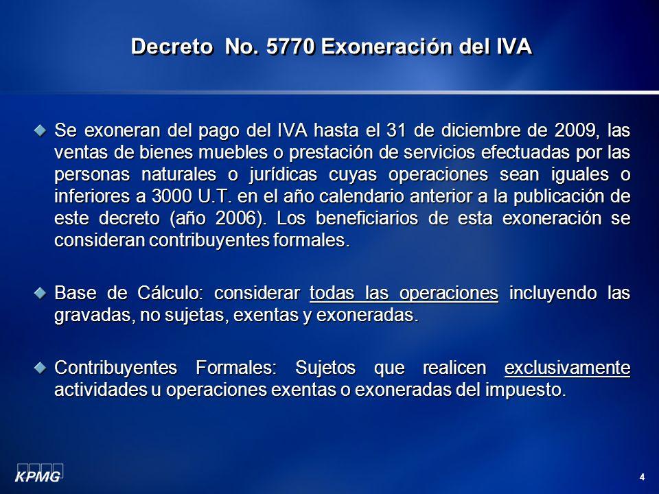 4 Se exoneran del pago del IVA hasta el 31 de diciembre de 2009, las ventas de bienes muebles o prestación de servicios efectuadas por las personas na