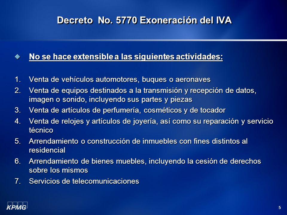 5 No se hace extensible a las siguientes actividades: 1.Venta de vehículos automotores, buques o aeronaves 2.Venta de equipos destinados a la transmis