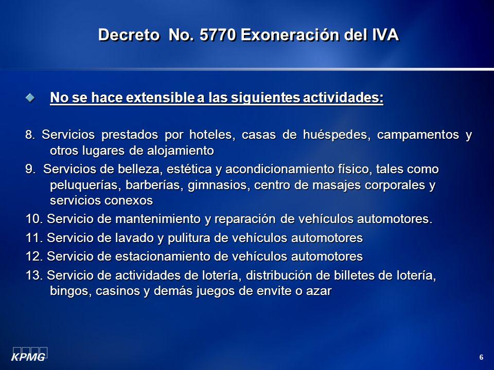 6 No se hace extensible a las siguientes actividades: 8. Servicios prestados por hoteles, casas de huéspedes, campamentos y otros lugares de alojamien