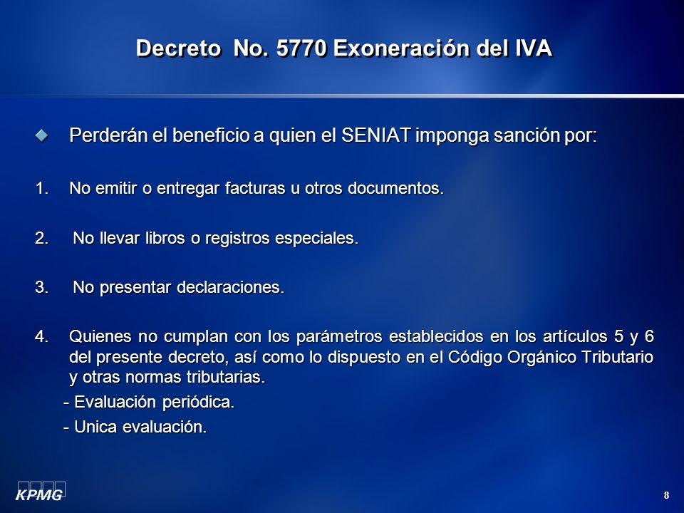 8 Perderán el beneficio a quien el SENIAT imponga sanción por: 1.No emitir o entregar facturas u otros documentos. 2. No llevar libros o registros esp