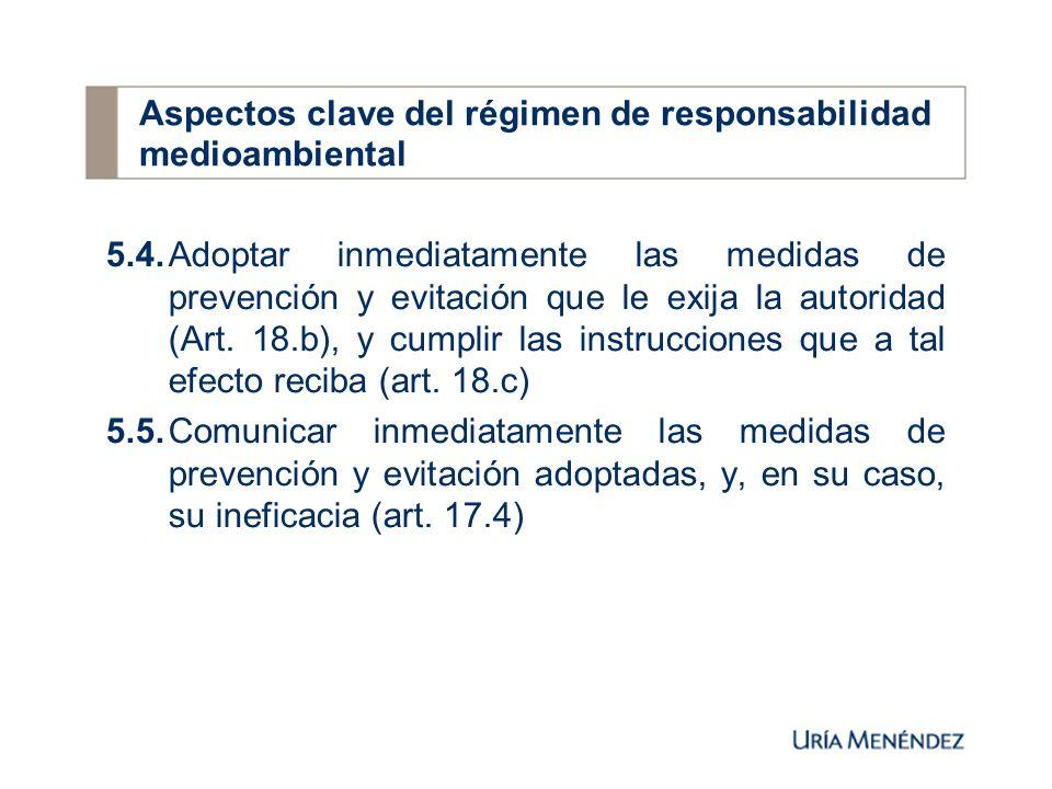 5.4.Adoptar inmediatamente las medidas de prevención y evitación que le exija la autoridad (Art.