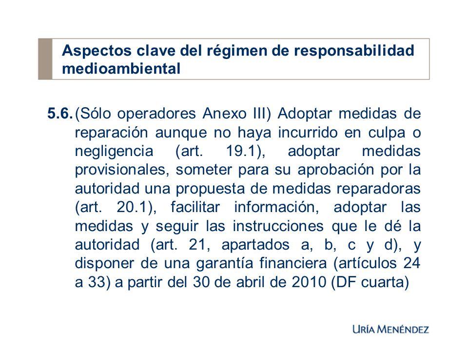 5.6.(Sólo operadores Anexo III) Adoptar medidas de reparación aunque no haya incurrido en culpa o negligencia (art.