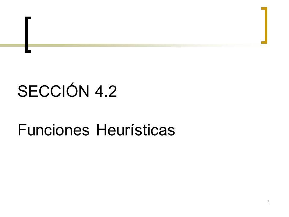 3 4.2 Funciones heurísticas Sea el caso del juego de los 8 tejos.