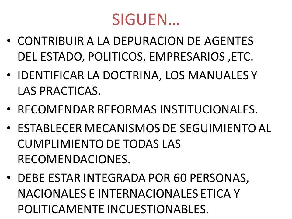 SIGUEN… CONTRIBUIR A LA DEPURACION DE AGENTES DEL ESTADO, POLITICOS, EMPRESARIOS,ETC. IDENTIFICAR LA DOCTRINA, LOS MANUALES Y LAS PRACTICAS. RECOMENDA
